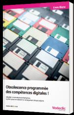Obsolescence programmée des compétences digitales