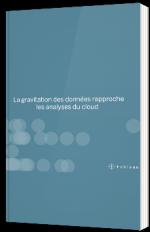 La gravitation des données rapproche les analyses du Cloud