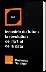 Industrie du futur : la révolution de l'IoT et de la data