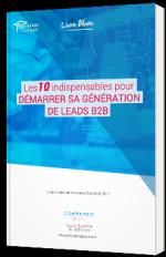 Les 10 indispensables pour démarrer sa génération de Leads B2B