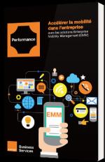 Accélérer la mobilité dans l'entreprise avec les solutions Enterprise Mobility Management (EMM)