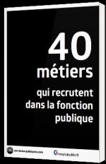 40 métiers qui recrutent dans la fonction publique