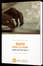 RGPD - Email et Spam : quel est le lien ?
