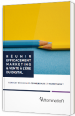 Réunir efficacement Marketing & Vente à l'ère du Digital