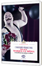 L'Inbound Marketing : faire de sa marque un média et transformer son audience en clients