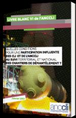 Quelles conditions pour une participation influente des CLI et de l'ANCCLI au suivi territorial et national des chantiers de démantèlement ?