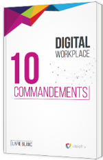 Digital Workplace - 10 commandements