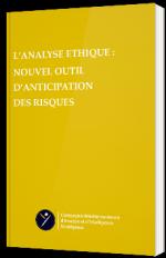 L'analyse éthique : nouvel outil d'anticipation des risques