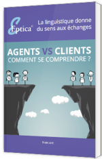 Agents vs. Clients : comment se comprendre ?