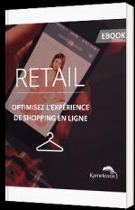 Retail : optimisez l'expérience de shopping en ligne