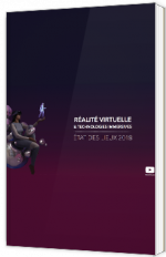 Réalité virtuelle & technologies immersives - Etat des lieux 2018