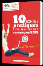 10 bonnes pratiques du SMS pour réaliser une campagne SMS… et la réussir !