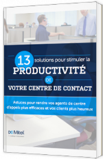 13 solutions pour stimuler votre productivité de votre centre de contact