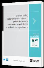 Droit d'asile, éloignement et séjour : présentation du nouveau projet de loi « asile et immigration »