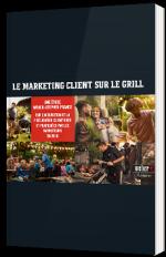 Acquisition et fidélisation : le marketing client sur le grill