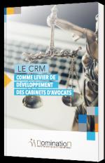 Le CRM comme levier de développement des cabinets d'avocats