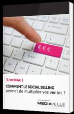 Comment le Social Selling permet de multiplier vos ventes ?