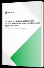Les 10 atouts indispensables d'une solution d'extraction et de transformation de données Web