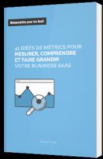 41 idées de de métrics pour mesurer, comprendre et faire grandir votre business SaaS