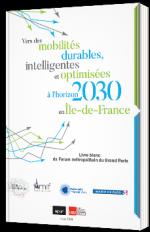 Vers des mobilités durables, intelligentes et optimisées à l'horizon 2030 en Île-de-France