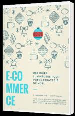 E-commerce : des idées lumineuses pour votre stratégie de Noël
