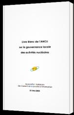 Livre blanc de l'ANCLI sur la gouvernance locale des activités nucléaires