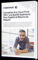 Conception d'un Cloud Privé : Offrir une qualité supérieure, plus d'agilité et réduire les risques