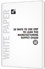 10 Ways to Use ERP to Lean the Manufacturing Supply Chain