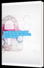 Faire de la protection de la vie privée un atout de la marque