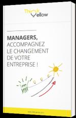 Managers, accompagnez le changement de votre entreprise !
