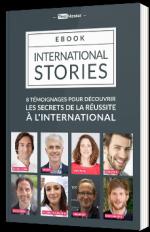 International Stories : 8 témoignages pour découvrir les secrets de la réussite à l'International