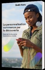 La personnalisation commence par la découverte : Repenser la découverte de produits sur mobile