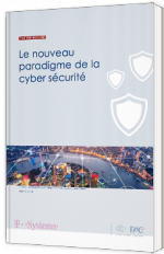 Le nouveau paradigme de la cyber sécurité