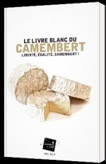 Le Livre Blanc du Camembert