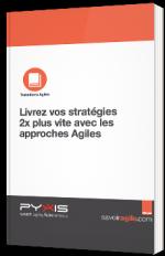 Livrez vos stratégies 2x plus vite avec les approches Agiles