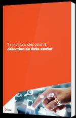 7 conditions clés pour la détection de data center