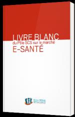 Livre blanc du Pôle SCS sur le marché E-Santé