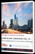 Livre blanc juridique Vol. IV : Plan de déploiement d'une solution de filtrage