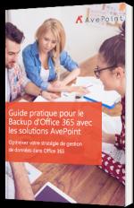 Guide pratique pour le Backup d'Office 365 avec les solutions AvePoint
