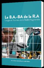 Le B.A.-BA de la R.A - Usages et Business de la Réalité Augmentée