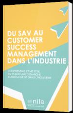 Du SAV au Customer Success Management dans l'Industrie
