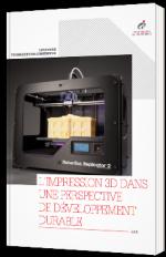 L'Impression 3D dans une perspective de développement durable