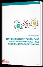 Maîtriser sa Supply Chain dans un secteur pharmaceutique & médical en pleine évolution