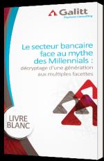 Le secteur bancaire face au mythe des Millenials : décryptage d'une génération aux multiples facettes