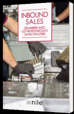 Inbound Sales - Démarrer avec les ventes Inbound dans l'industrie
