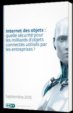 Internet des objets : quelle sécurité pour les milliards d'objets connectés utilisés par les entreprises ?