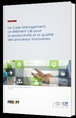 Le Case Management, un élément clé pour la productivité et la qualité des processus transverses