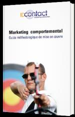 Marketing comportemental : guide méthodologique de mise en œuvre
