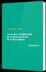 Les leviers d'efficacité de la gouvernance de l'information