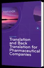Translation and Back Translation for Pharmaceutical Companies